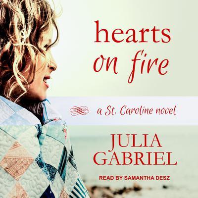 Hearts on Fire: A St. Caroline Novel Audiobook, by Julia Gabriel