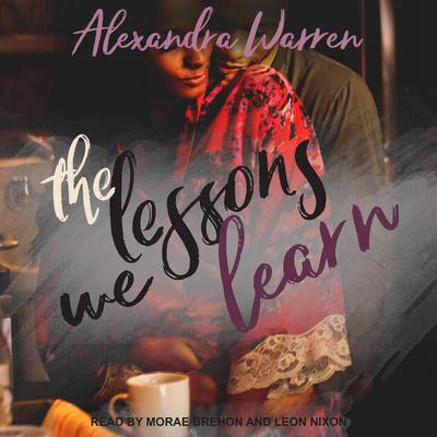 The Lessons We Learn Audiobook, by Alexandra Warren