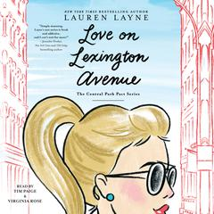 Love on Lexington Avenue Audiobook, by Lauren Layne