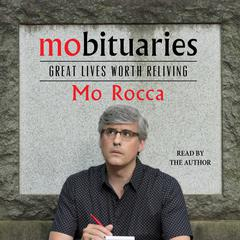 Mobituaries: Great Lives Worth Reliving Audiobook, by Jonathan Greenberg, Mo Rocca