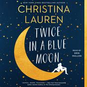 Twice in a Blue Moon Audiobook, by Christina Lauren