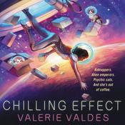 Chilling Effect: A Novel Audiobook, by Valerie Valdes