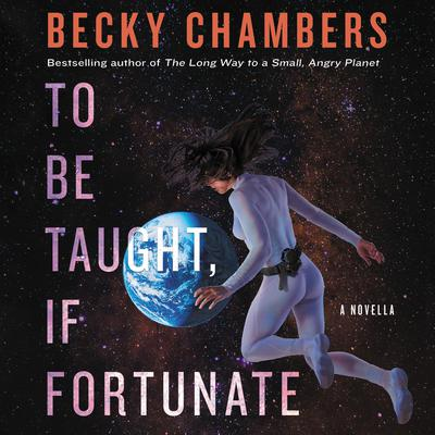 To Be Taught, If Fortunate Audiobook, by Becky Chambers