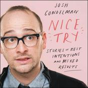 Nice Try: Stories of Best Intentions and Mixed Results Audiobook, by Josh Gondelman