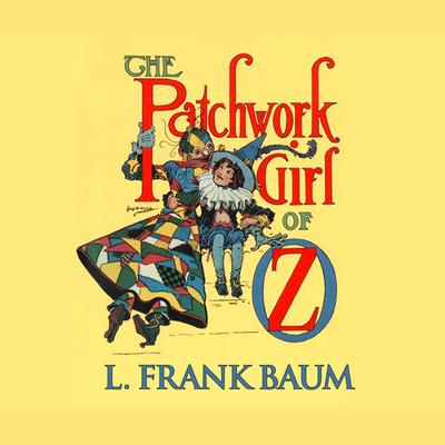 The Patchwork Girl of Oz Audiobook, by L. Frank Baum
