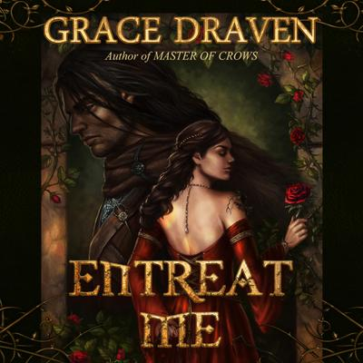 Entreat Me Audiobook, by Grace Draven