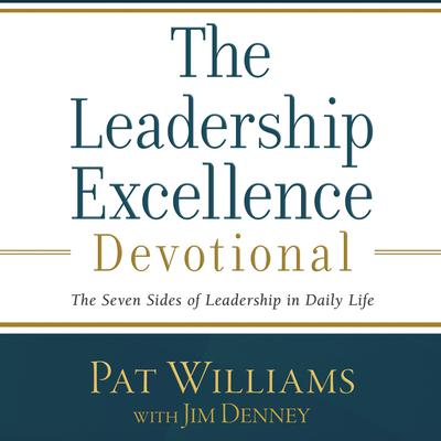 The Leadership Excellence Devotional: The Seven Sides of Leadership in Daily Life Audiobook, by Pat Williams