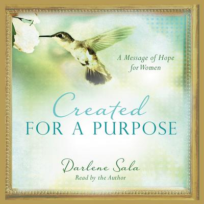 Created for a Purpose Audiobook, by Darlene Sala