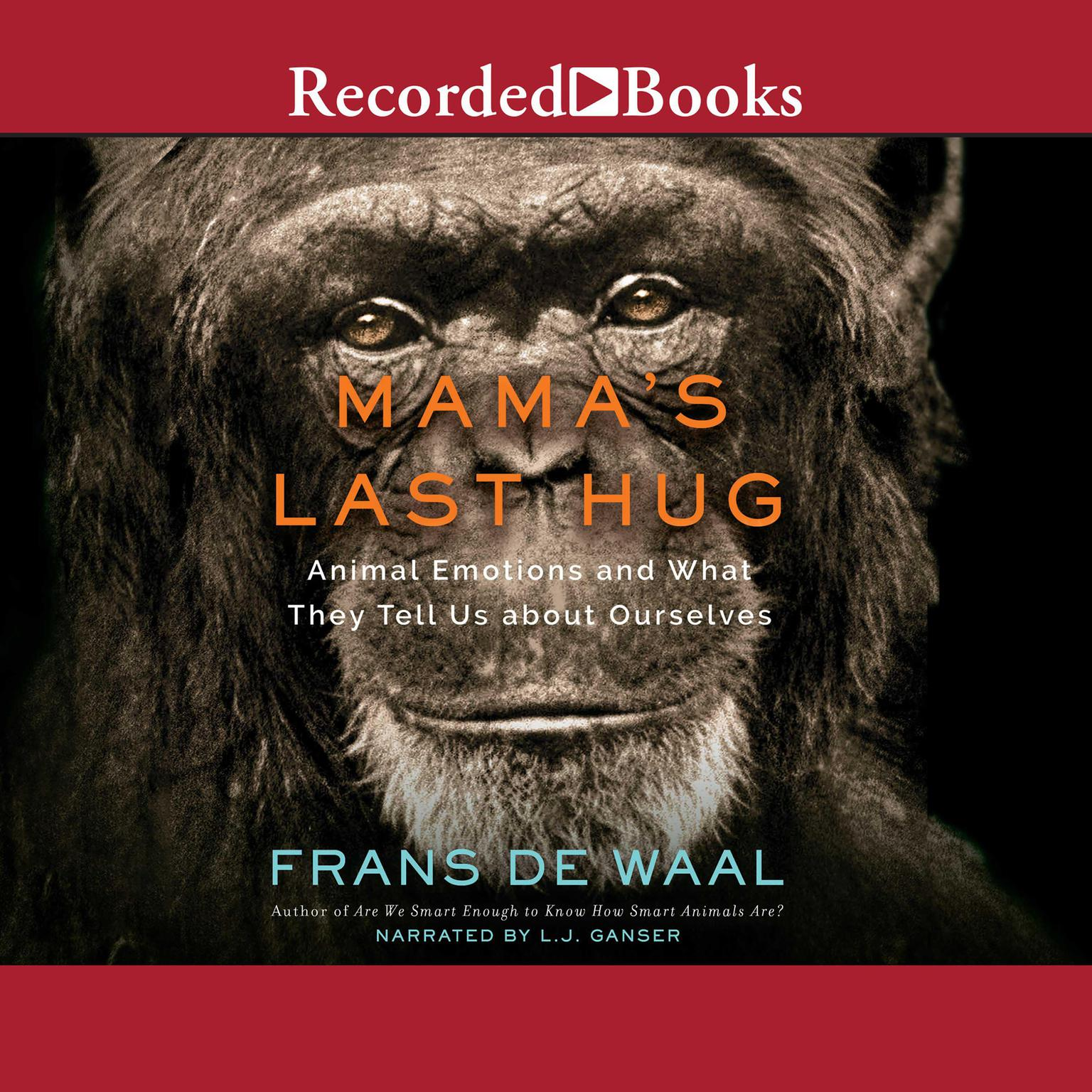 Printable Mama's Last Hug: Animal Emotions and What They Tell Us about Ourselves Audiobook Cover Art