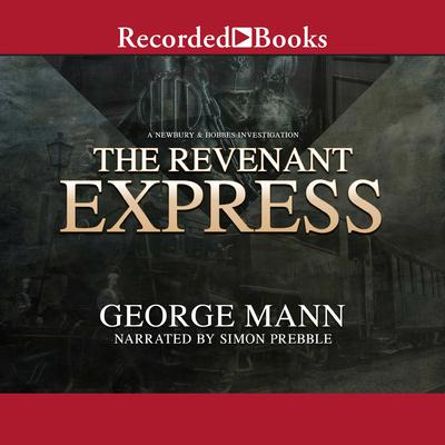 The Revenant Express Audiobook, by George Mann
