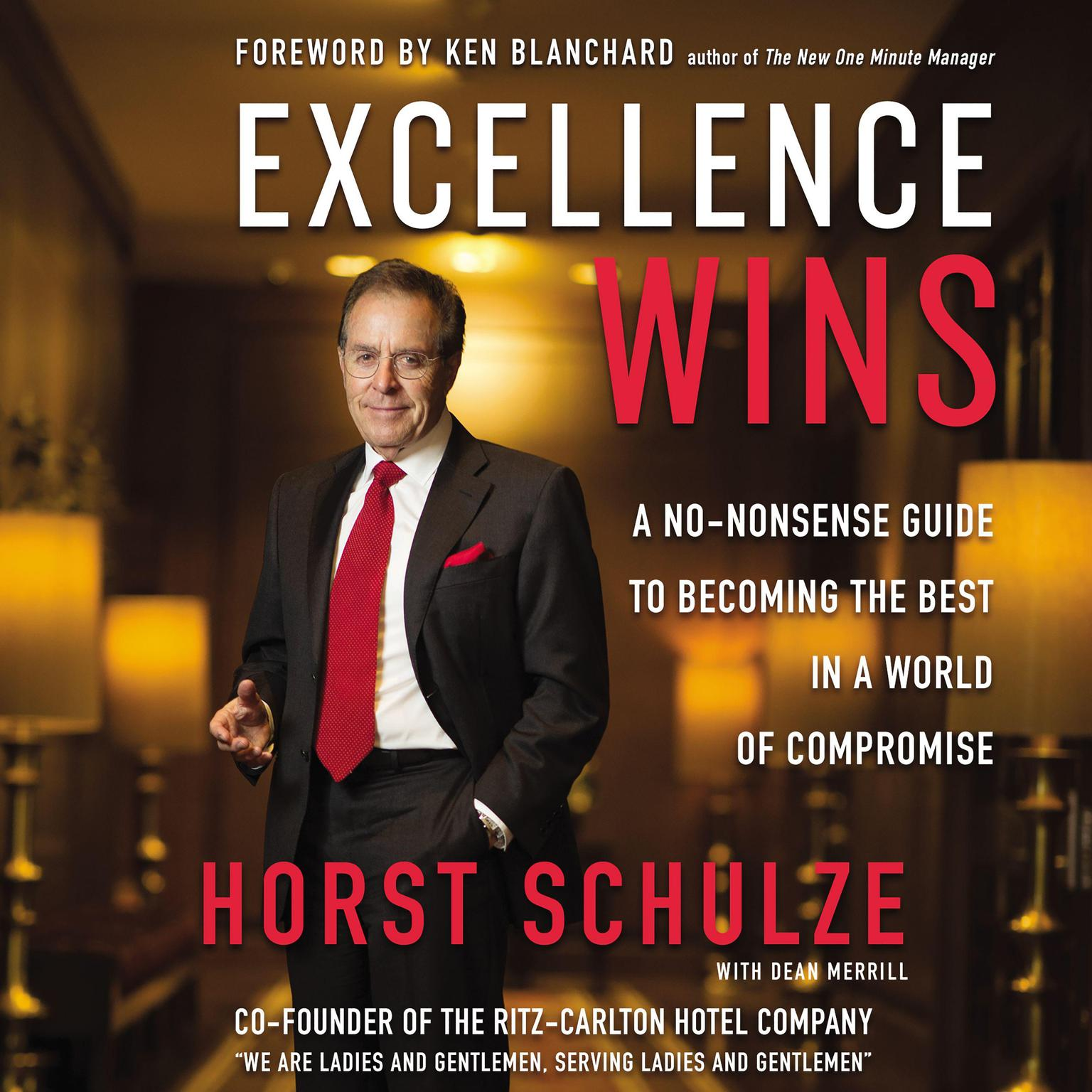Printable Excellence Wins: A No-Nonsense Guide to Becoming the Best in a World of Compromise Audiobook Cover Art