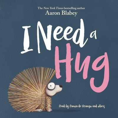 I Need a Hug Audiobook, by Aaron Blabey