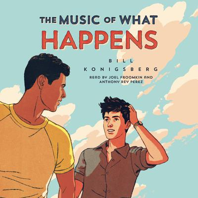 The Music of What Happens Audiobook, by Bill Konigsberg
