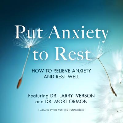 Put Anxiety to Rest: How to Relieve Anxiety and Rest well Audiobook, by Larry Iverson
