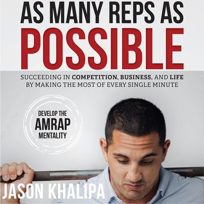 As Many Reps As Possible Audiobook, by Jason Khalipa