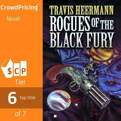 Rogues of the Black Fury Audiobook, by Travis Heermann