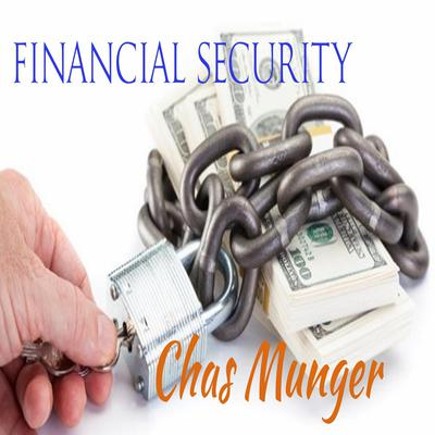 Financial Security Audiobook, by Chas Munger