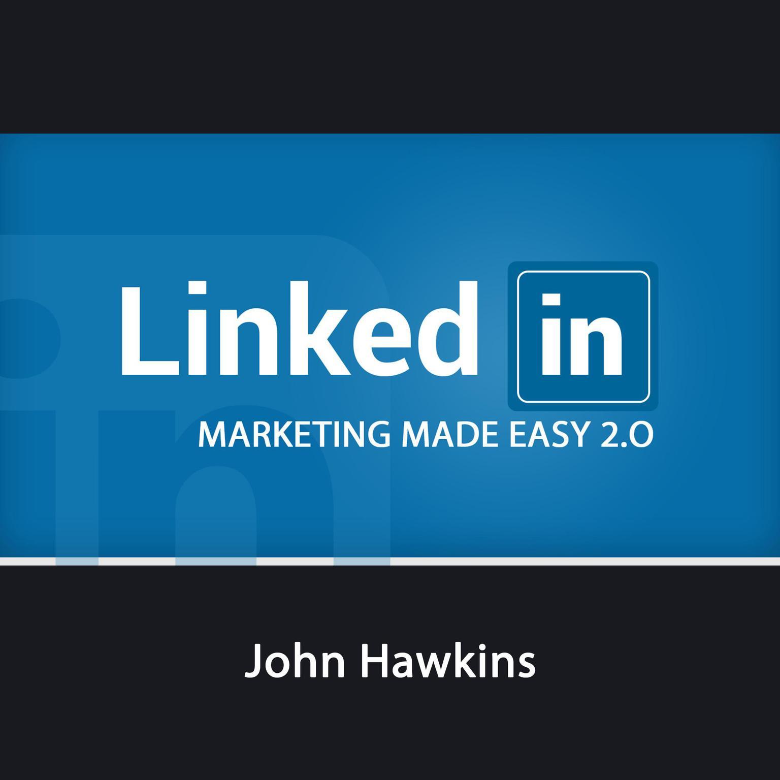 Linkedin Marketing 2 0 Made Easy Audiobook