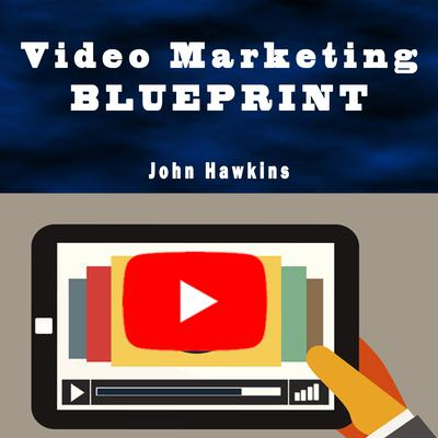 Video Marketing Blueprint Audiobook, by John Hawkins