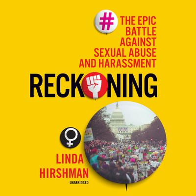Reckoning: The Epic Battle against Sexual Abuse and Harassment Audiobook, by Linda Hirshman