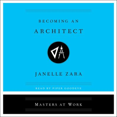 Becoming an Architect Audiobook, by Janelle Zara