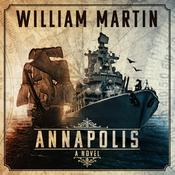 Annapolis: A Novel Audiobook, by William Martin