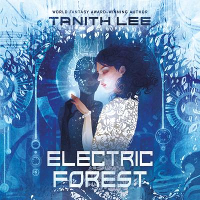 Electric Forest Audiobook, by Tanith Lee