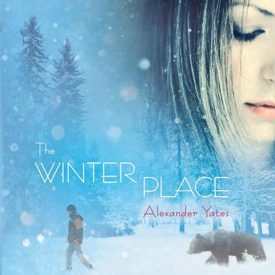 The Winter Place Audiobook, by Alexander Yates