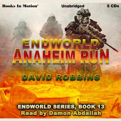 Anaheim Run (Endworld Series, Book 13) Audiobook, by David Robbins