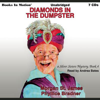 Diamonds In The Dumpster (Silver Sisters Mystery Series, Book 4) Audiobook, by Morgan St. James