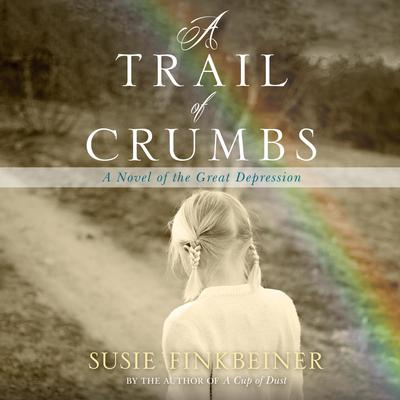 A Trail of Crumbs: A Novel of the Great Depression Audiobook, by Susie Finkbeiner