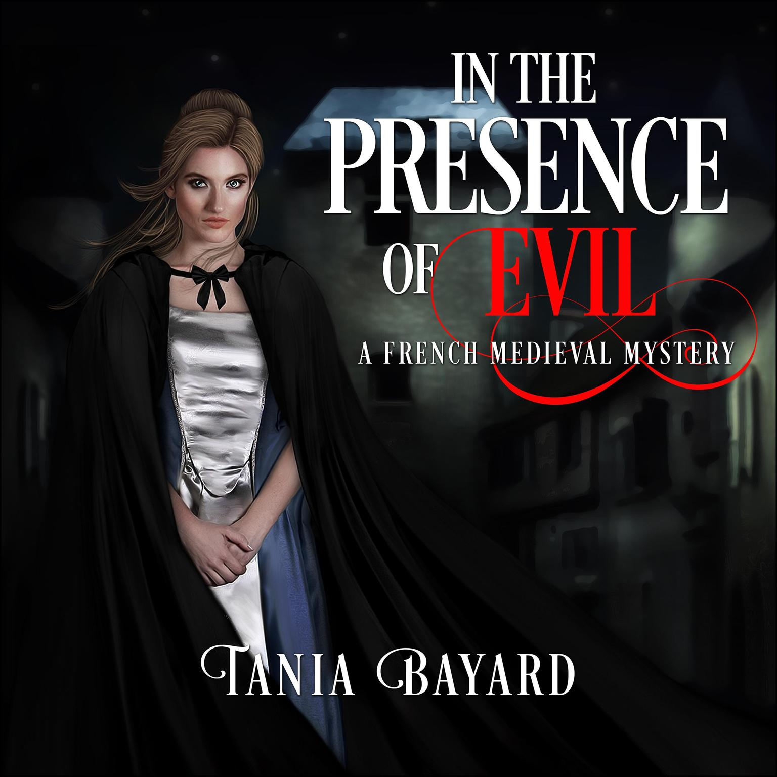 In The Presence of Evil: A French Medieval Mystery Audiobook, by Tania Baard