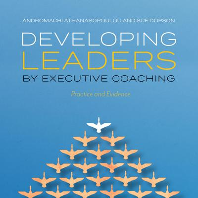 Developing Leaders by Executive Coaching: Practice and Evidence Audiobook, by Andromachi Athanasopoulou