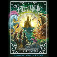 A Tale of Magic… Audiobook, by Chris Colfer