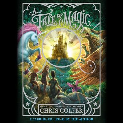 A Tale of Magic… Audiobook, by