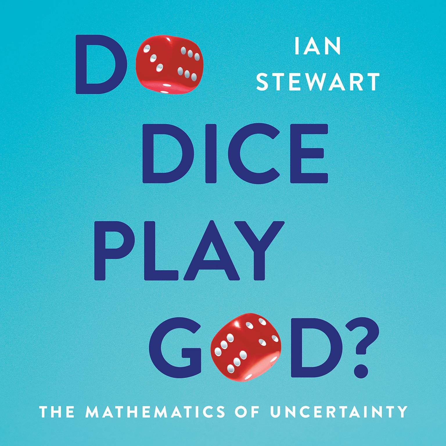 Printable Do Dice Play God?: The Mathematics of Uncertainty Audiobook Cover Art