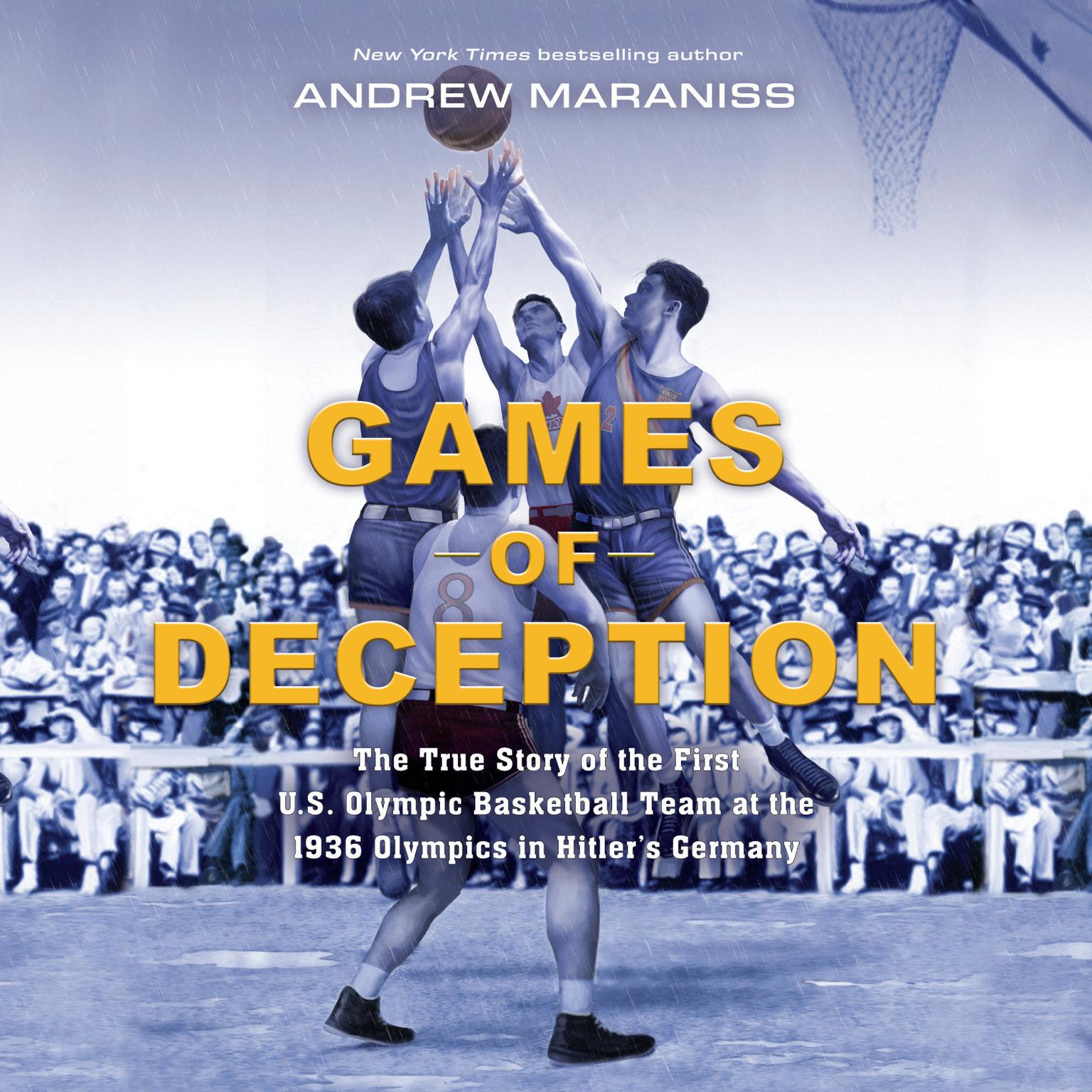 Printable Games of Deception: The True Story of the First U.S. Olympic Basketball Team at the 1936 Olympics in Hitler's Germany Audiobook Cover Art