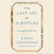 The Lost Art of Scripture: Rescuing the Sacred Texts Audiobook, by Karen Armstrong
