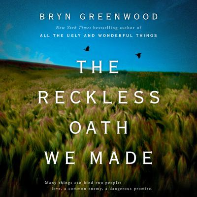 The Reckless Oath We Made Audiobook, by Bryn Greenwood