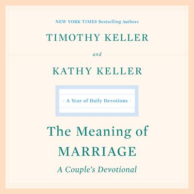 The Meaning of Marriage: A Couples Devotional: A Year of Daily Devotions Audiobook, by Timothy Keller
