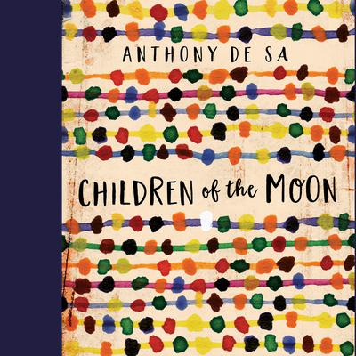 Children of the Moon Audiobook, by Anthony De  Sa
