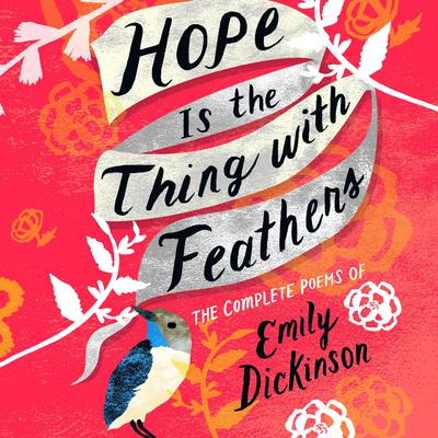 Hope Is the Thing with Feathers Audiobook, by Emily Dickinson