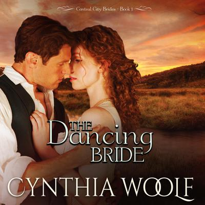 The Dancing Bride Audiobook, by Cynthia Woolf