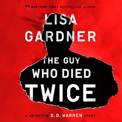 The Guy Who Died Twice: A Detective D.D. Warren Story Audiobook, by Lisa Gardner