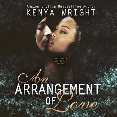 An Arrangement of Love Audiobook, by Kenya Wright