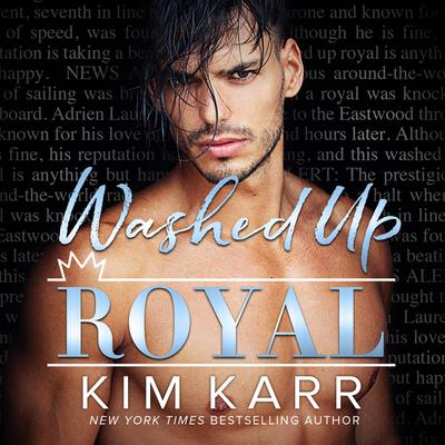Washed Up Royal Audiobook, by Kim Karr