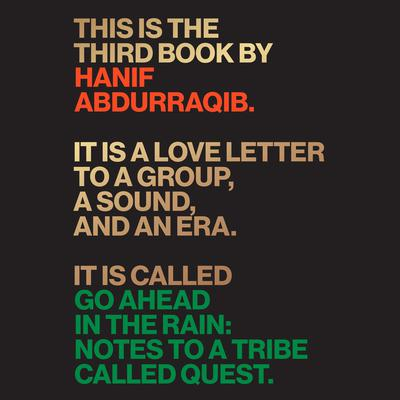 Go Ahead in the Rain: Notes to A Tribe Called Quest Audiobook, by Hanif Abdurraqib