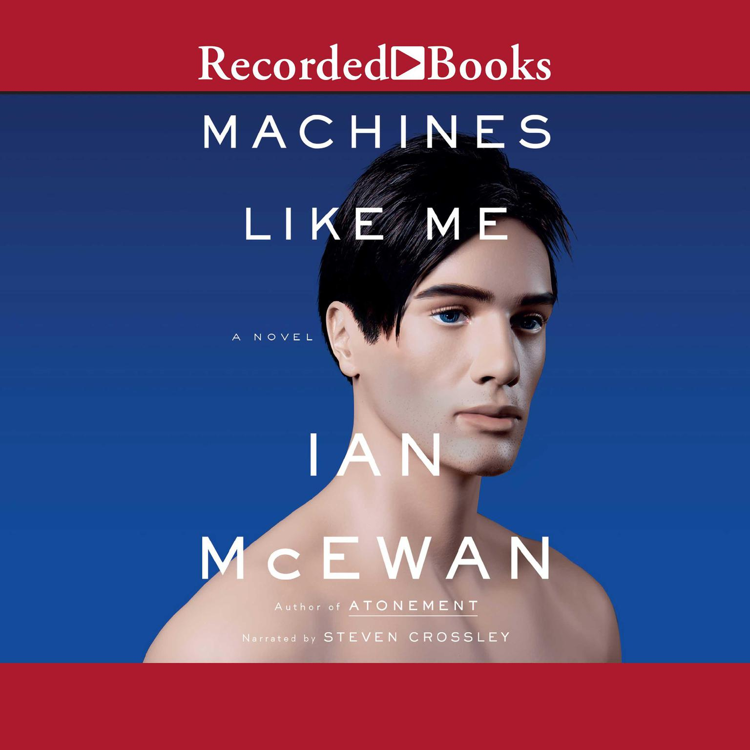 Machines Like Me: A Novel Audiobook, by Ian McEwan