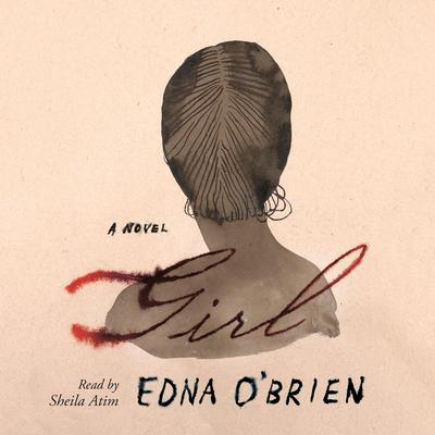 Girl: A Novel Audiobook, by Edna O'Brien