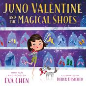 Juno Valentine and the Magical Shoes Audiobook, by Eva Chen